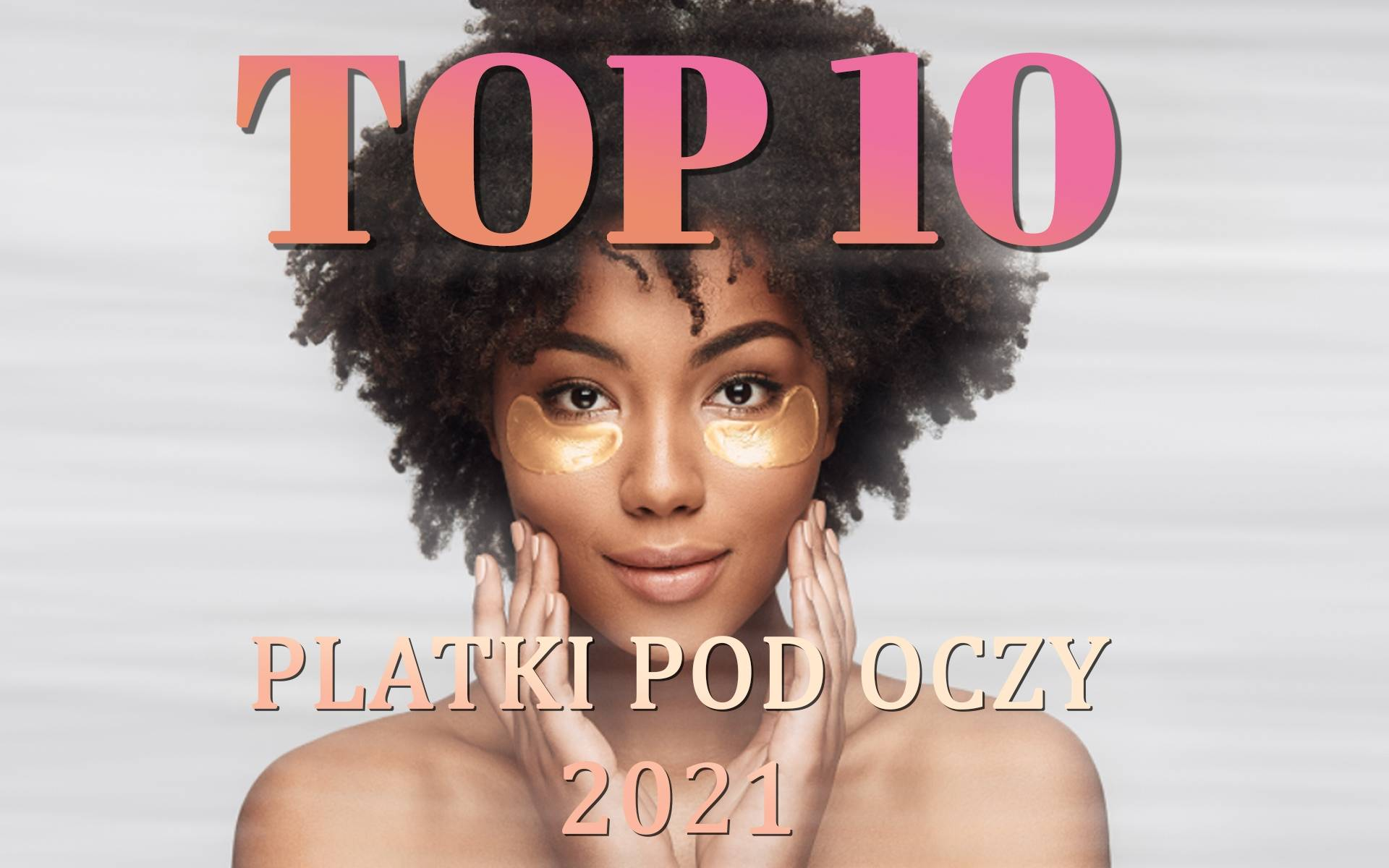 Ranking najlepszych platków na oczy 2021 glowna2